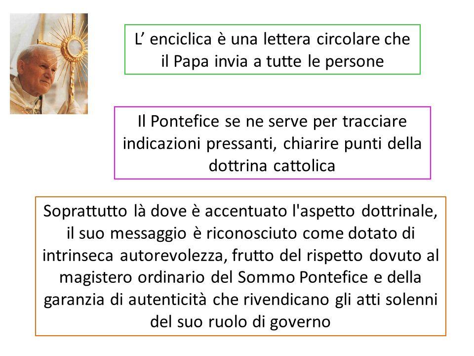 L' enciclica è una lettera circolare che il Papa invia a tutte le persone