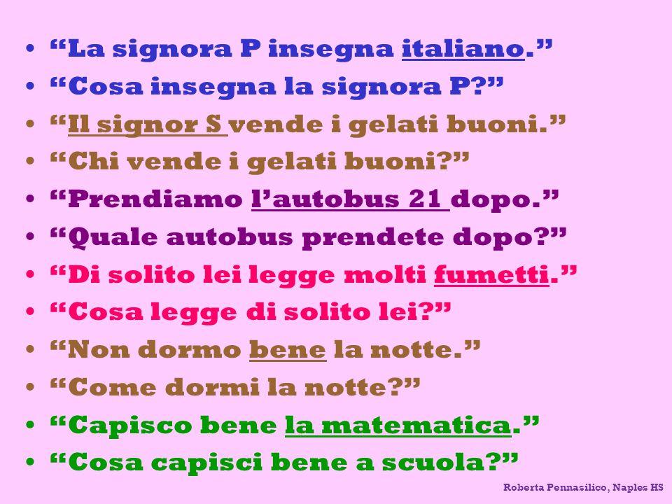 La signora P insegna italiano. Cosa insegna la signora P