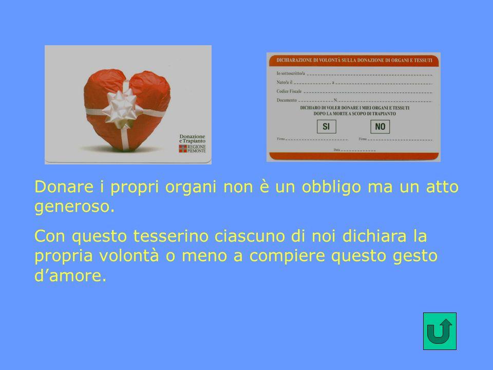 Donare i propri organi non è un obbligo ma un atto generoso.