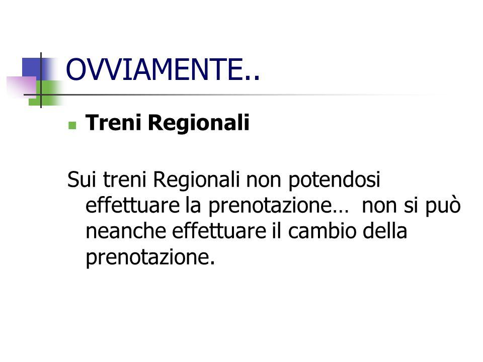 OVVIAMENTE.. Treni Regionali