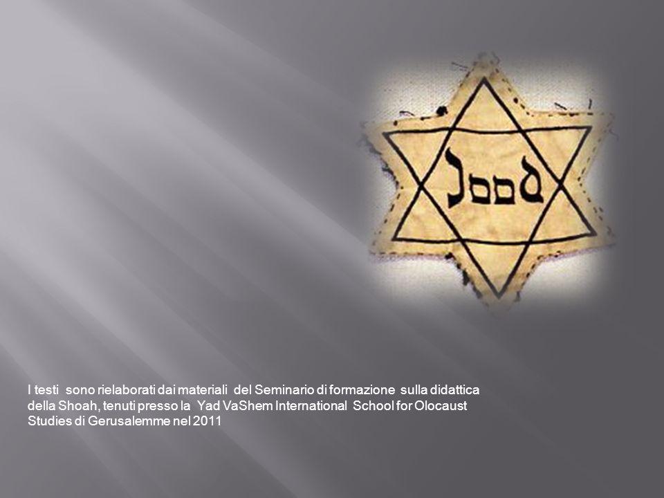 I testi sono rielaborati dai materiali del Seminario di formazione sulla didattica della Shoah, tenuti presso la Yad VaShem International School for Olocaust Studies di Gerusalemme nel 2011