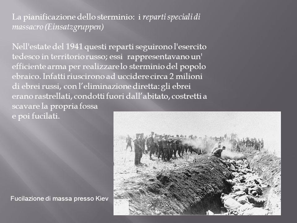 La pianificazione dello sterminio: i reparti speciali di massacro (Einsatzgruppen)