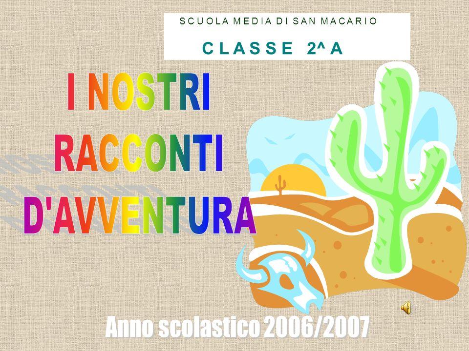 I NOSTRI RACCONTI D AVVENTURA Anno scolastico 2006/2007