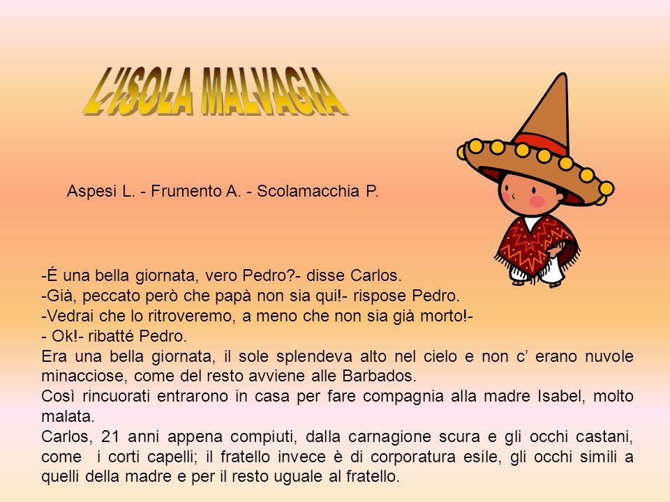 L ISOLA MALVAGIA Aspesi L. - Frumento A. - Scolamacchia P.