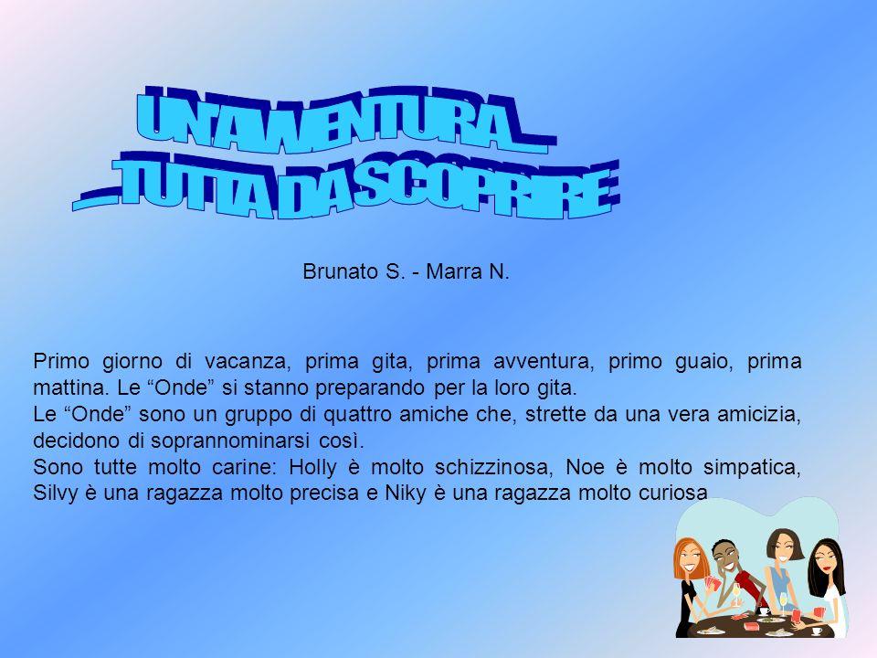 UN AVVENTURA..... ......TUTTA DA SCOPRIRE Brunato S. - Marra N.