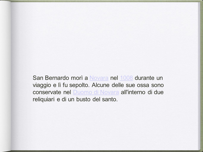 San Bernardo morì a Novara nel 1008 durante un viaggio e lì fu sepolto