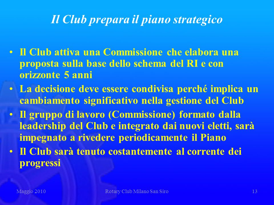 Il Club prepara il piano strategico