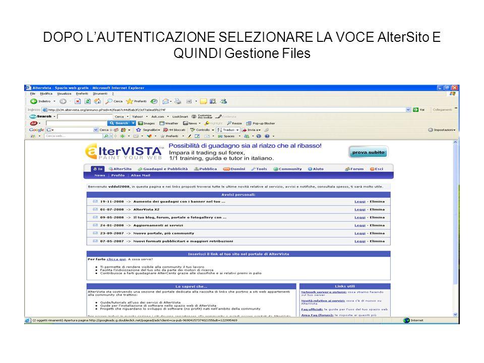 DOPO L'AUTENTICAZIONE SELEZIONARE LA VOCE AlterSito E QUINDI Gestione Files