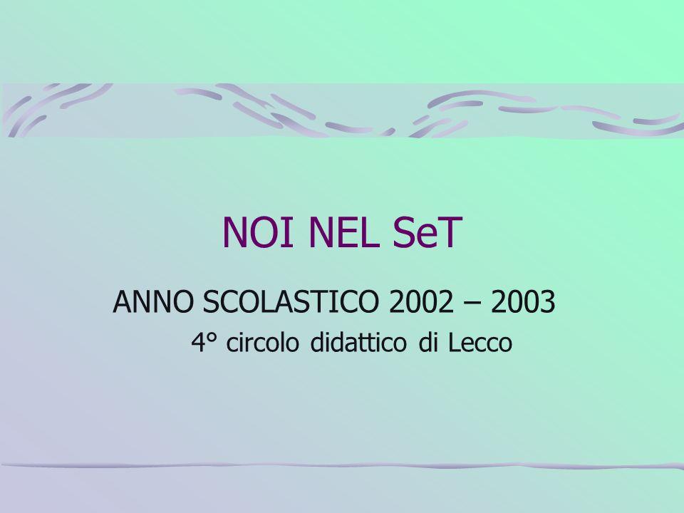 ANNO SCOLASTICO 2002 – 2003 4° circolo didattico di Lecco