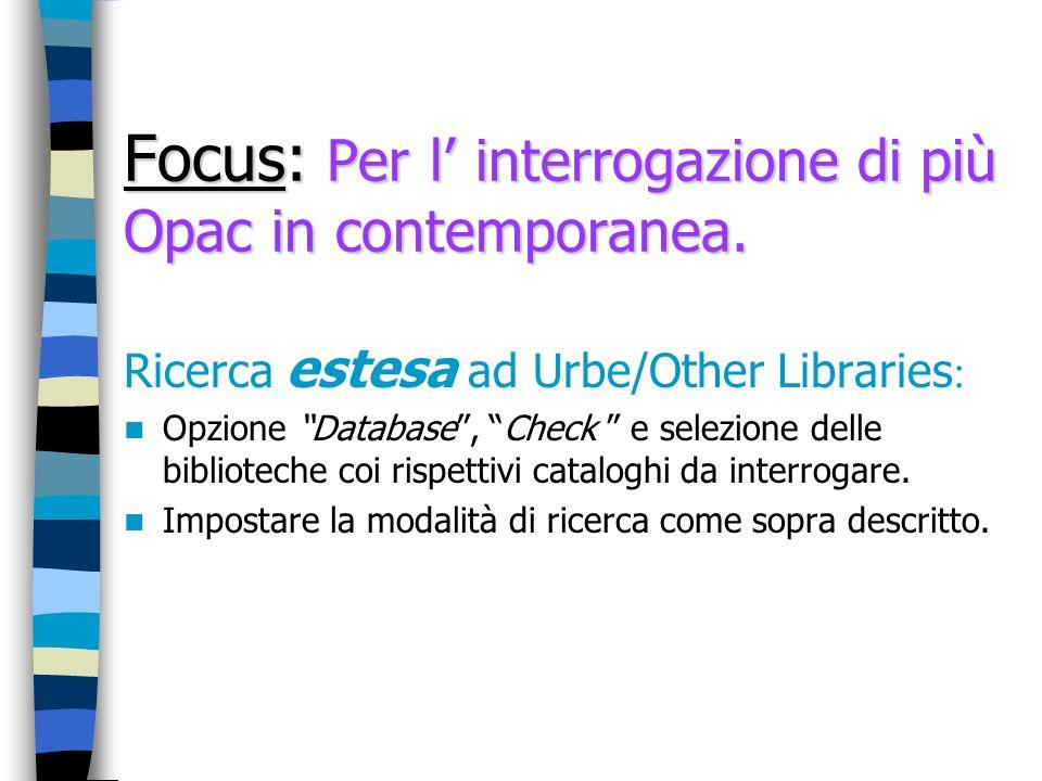 Focus: Per l' interrogazione di più Opac in contemporanea.