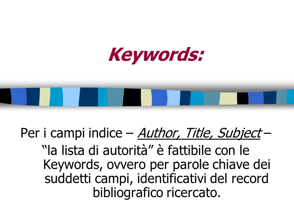 Per i campi indice – Author, Title, Subject –