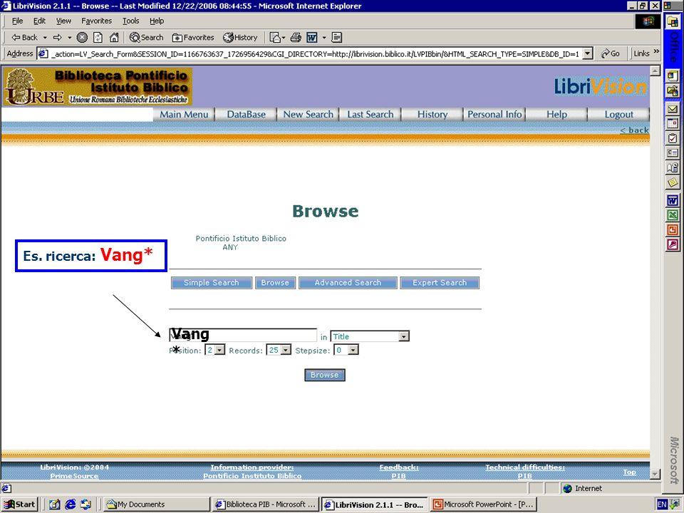 Es. ricerca: Vang* Vang*