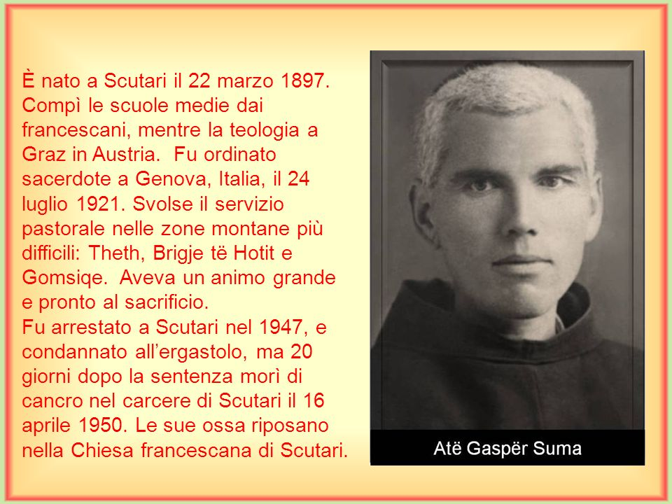 È nato a Scutari il 22 marzo 1897.