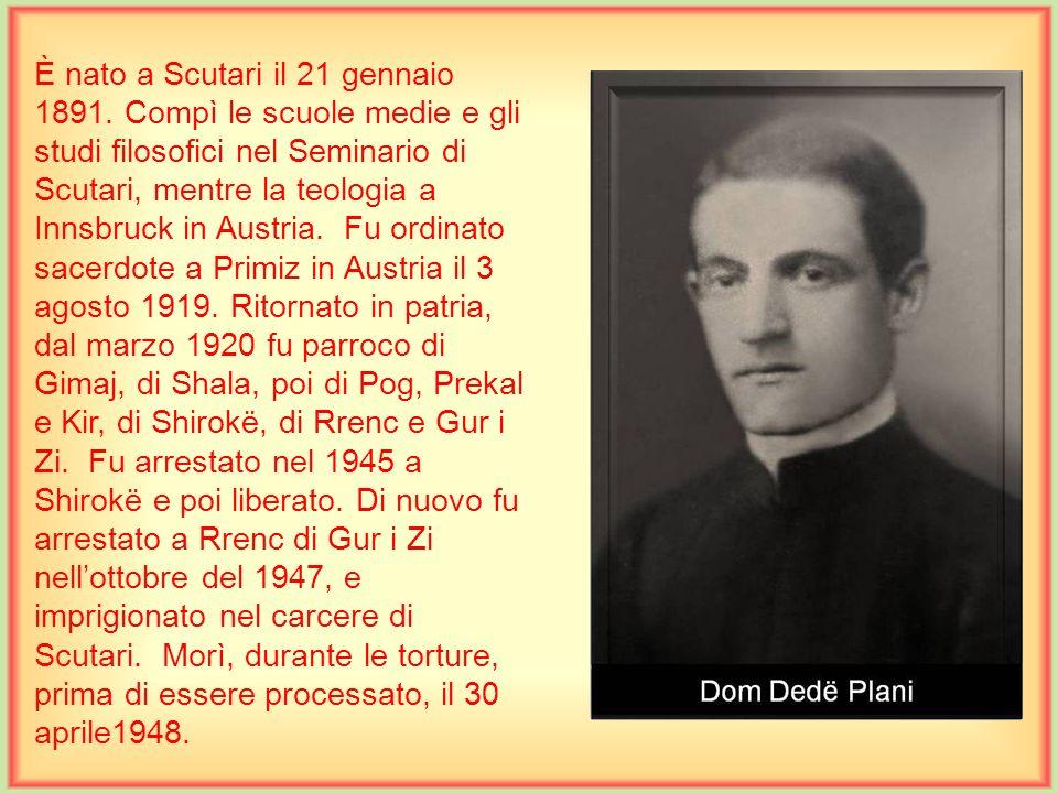 È nato a Scutari il 21 gennaio 1891