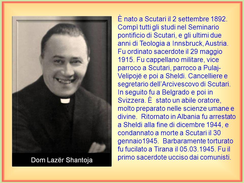 È nato a Scutari il 2 settembre 1892