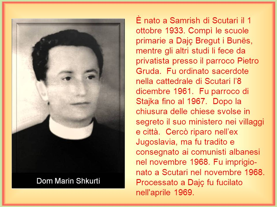 È nato a Samrish di Scutari il 1 ottobre 1933
