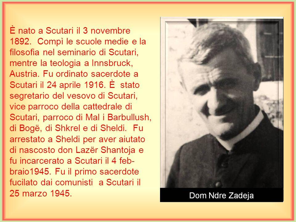 È nato a Scutari il 3 novembre 1892