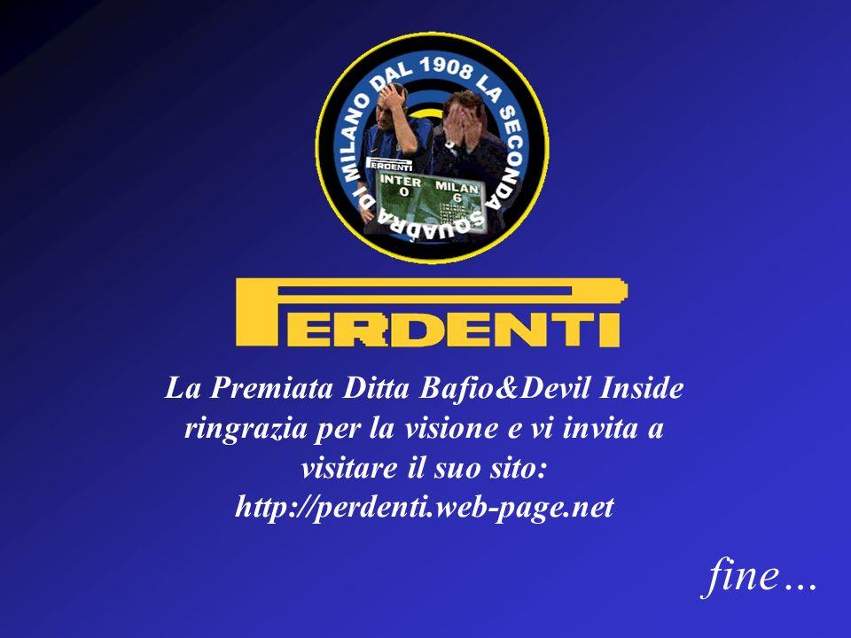 fine… La Premiata Ditta Bafio&Devil Inside