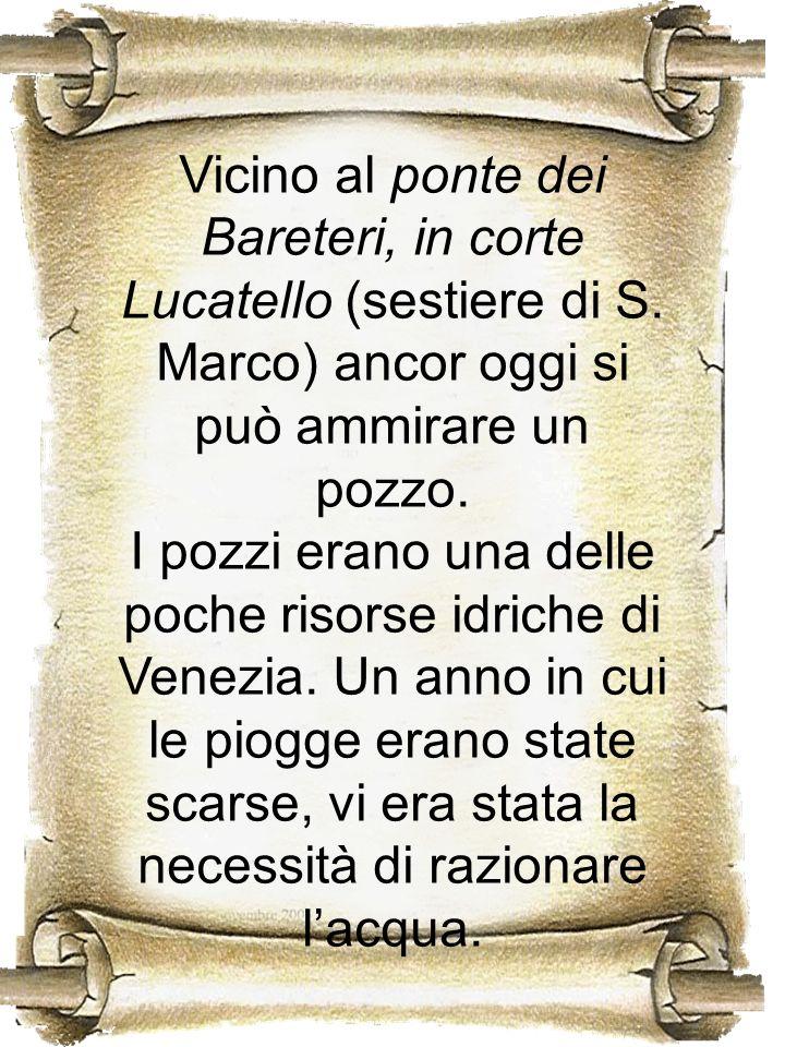 Vicino al ponte dei Bareteri, in corte Lucatello (sestiere di S