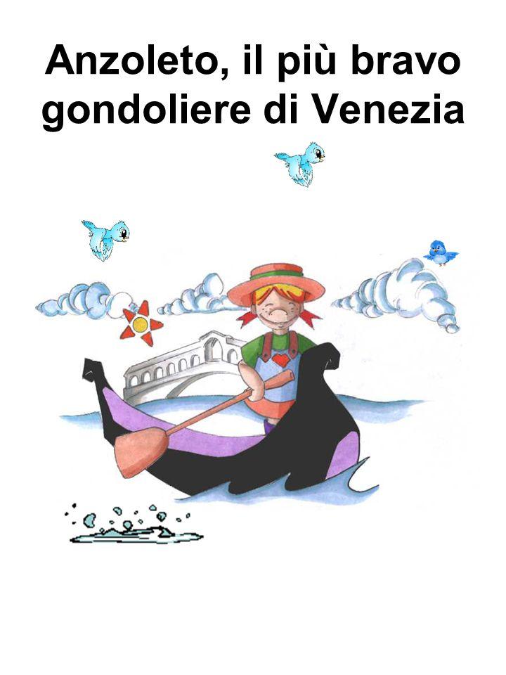 Anzoleto, il più bravo gondoliere di Venezia
