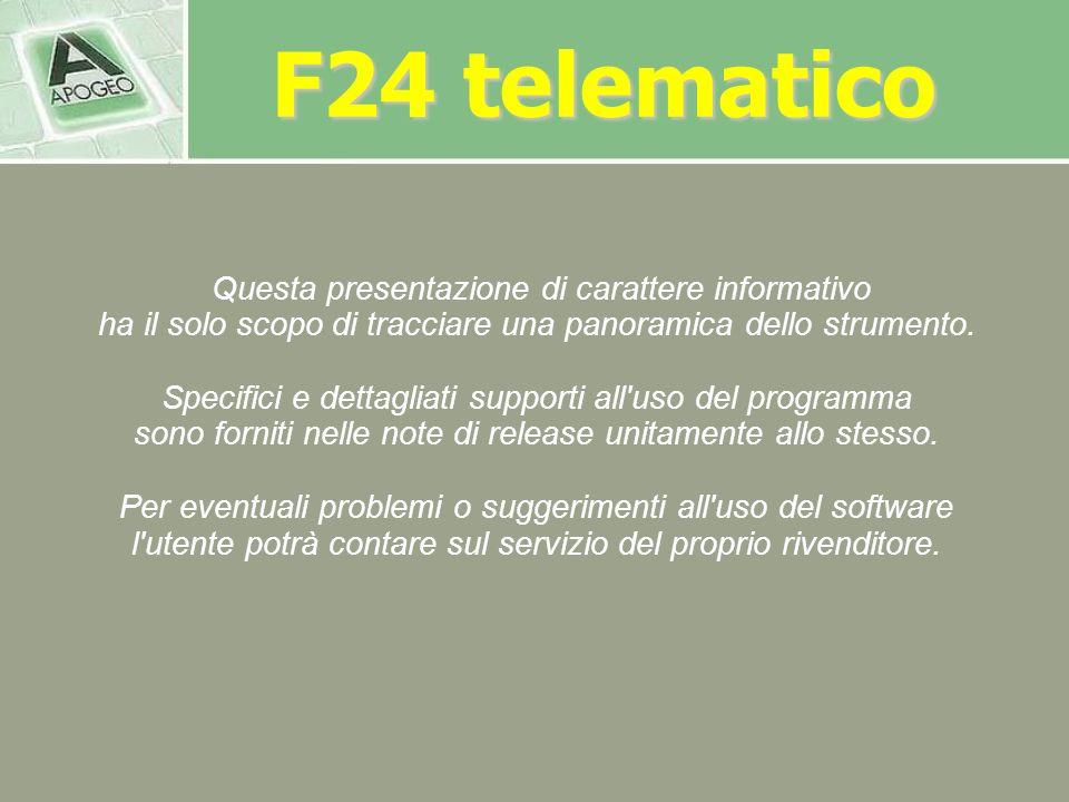 F24 telematico Questa presentazione di carattere informativo