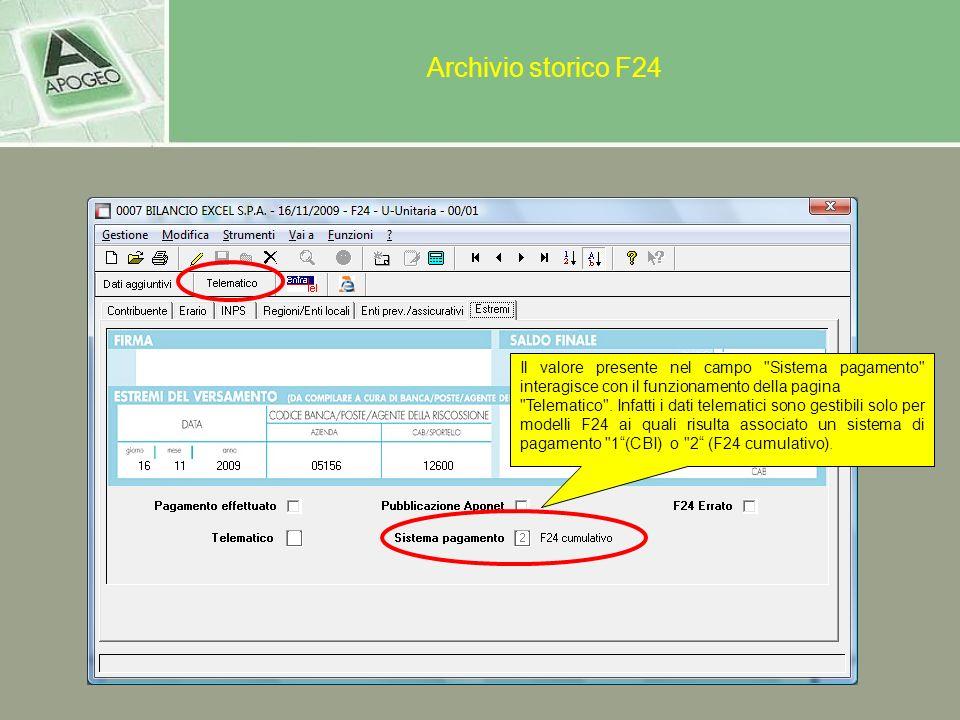 Archivio storico F24 Il valore presente nel campo Sistema pagamento interagisce con il funzionamento della pagina.