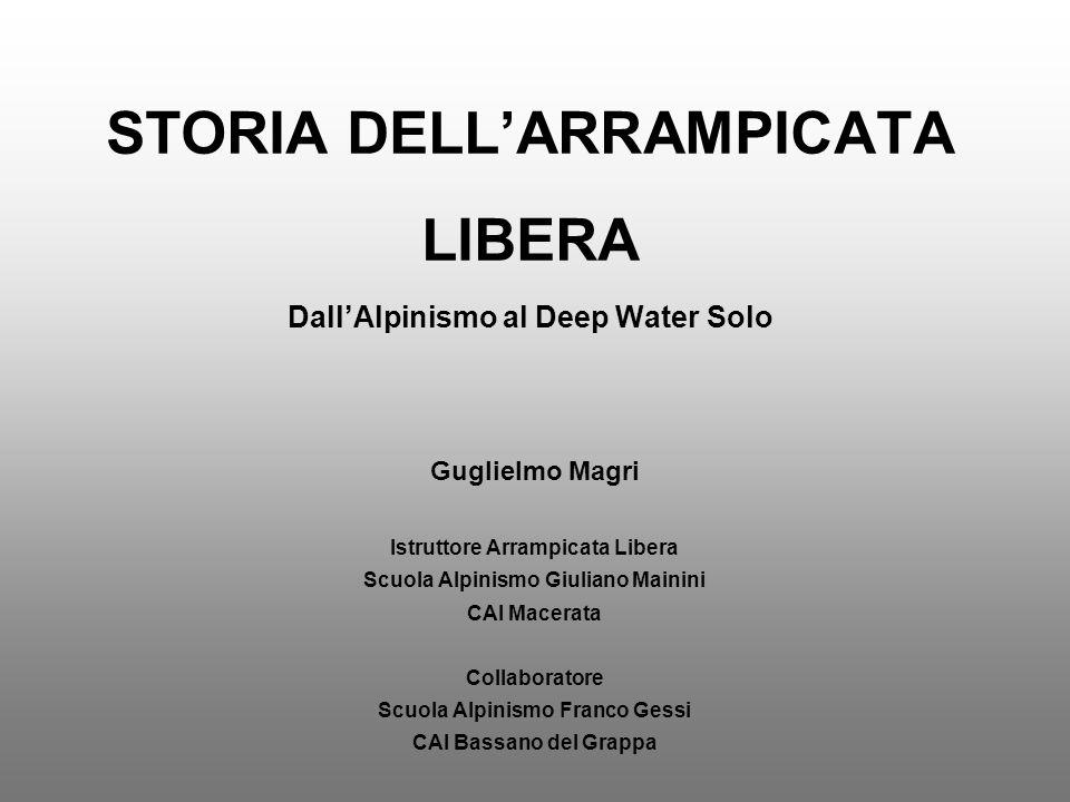 STORIA DELL'ARRAMPICATA LIBERA Dall'Alpinismo al Deep Water Solo