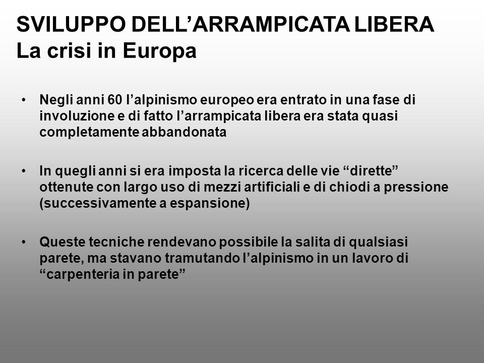 SVILUPPO DELL'ARRAMPICATA LIBERA La crisi in Europa