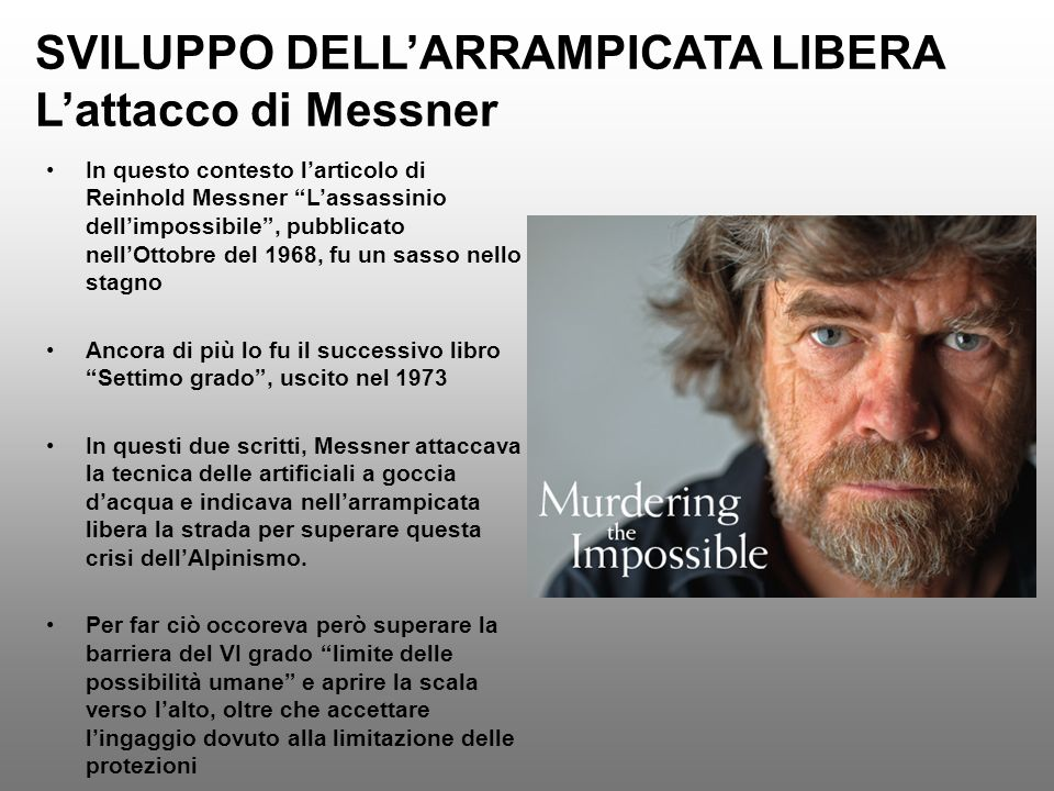 SVILUPPO DELL'ARRAMPICATA LIBERA L'attacco di Messner