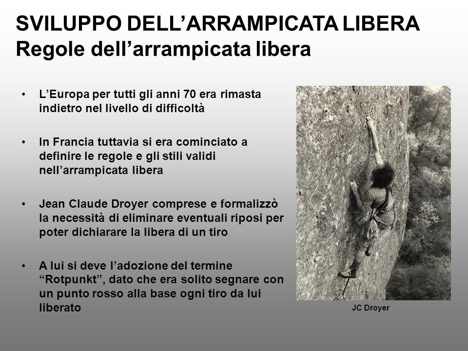 SVILUPPO DELL'ARRAMPICATA LIBERA Regole dell'arrampicata libera