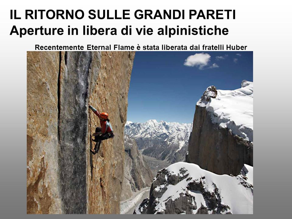 IL RITORNO SULLE GRANDI PARETI Aperture in libera di vie alpinistiche