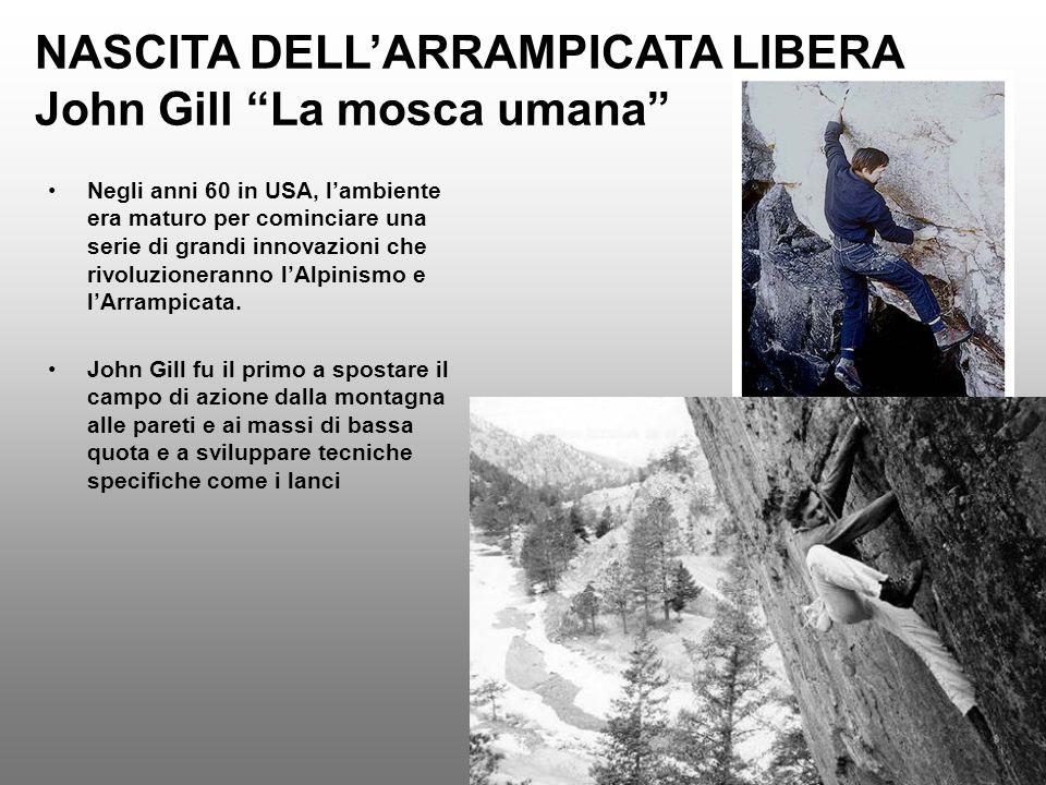 NASCITA DELL'ARRAMPICATA LIBERA John Gill La mosca umana