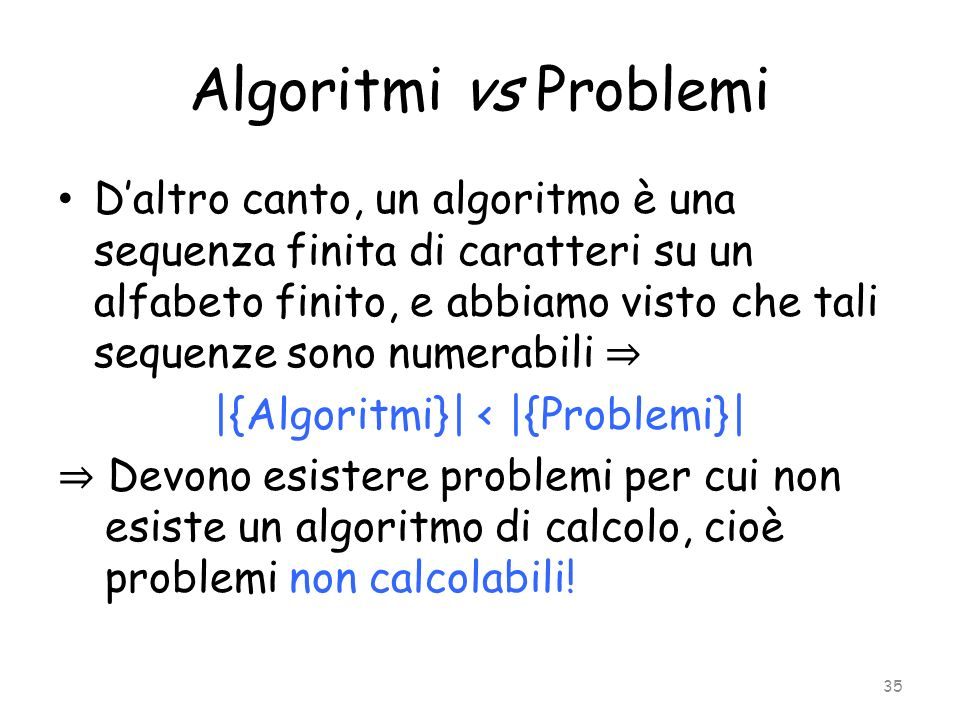 |{Algoritmi}| < |{Problemi}|