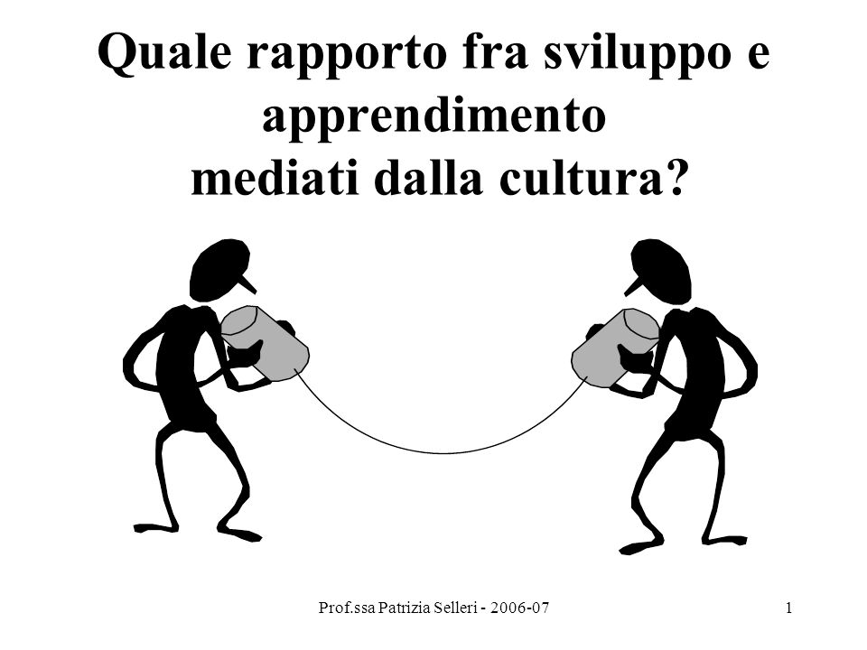 Quale rapporto fra sviluppo e apprendimento mediati dalla cultura