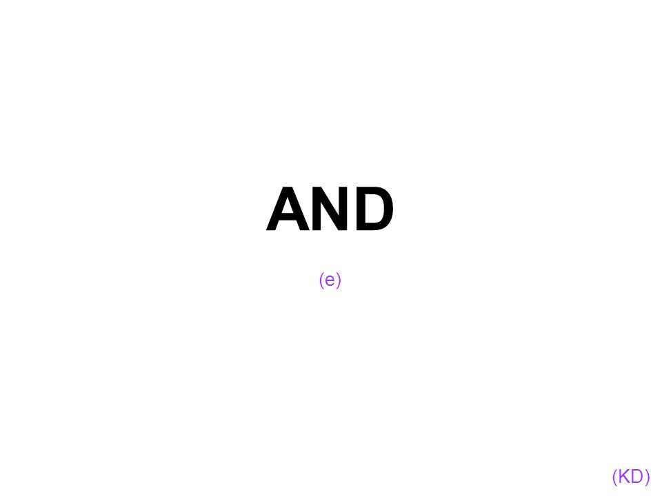 AND (e) (KD)