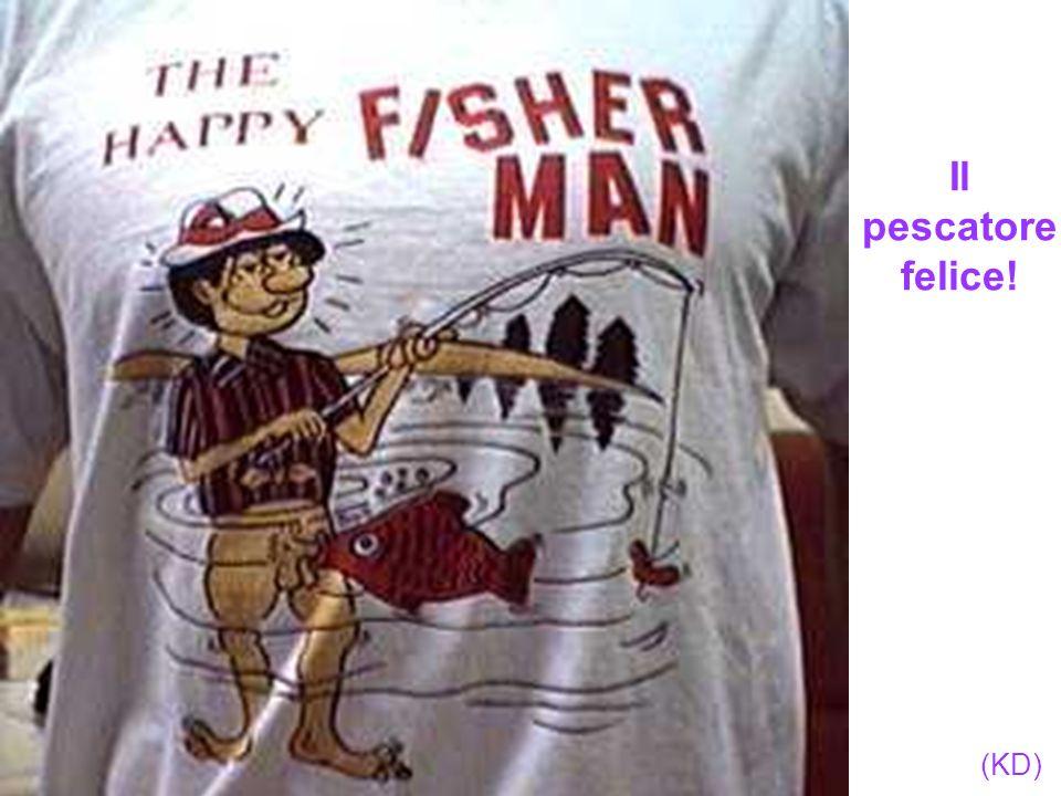 Il pescatore felice! (KD)