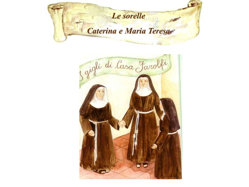Caterina e Maria Teresa