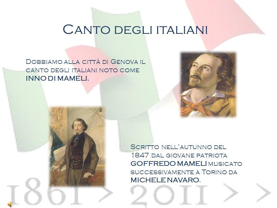 Canto degli italiani Dobbiamo alla città di Genova il canto degli italiani noto come INNO DI MAMELI.