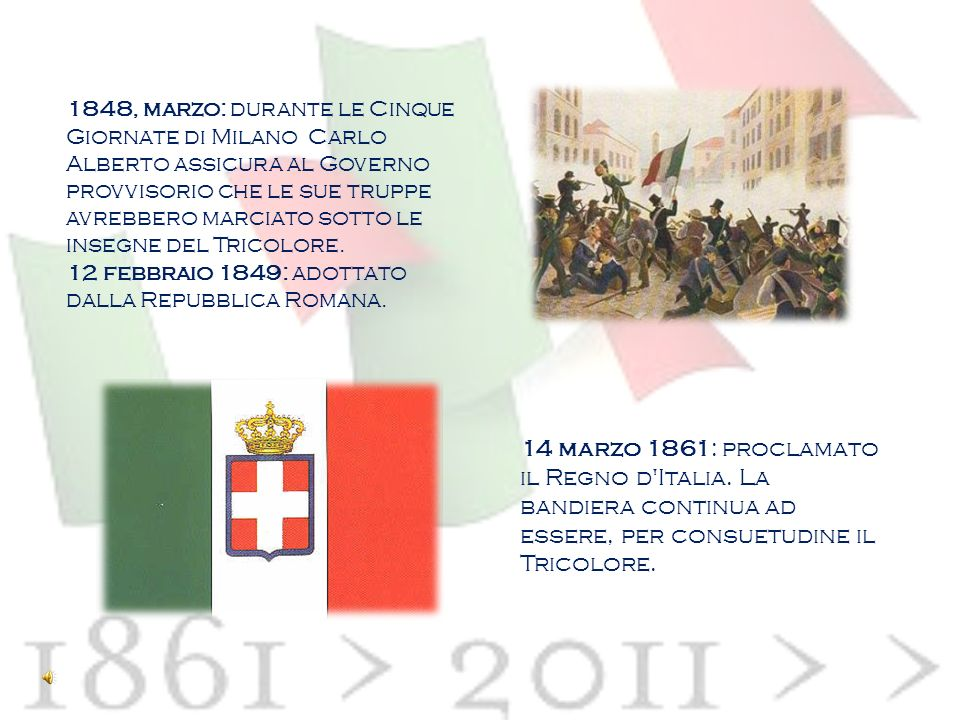 1848, marzo: durante le Cinque Giornate di Milano Carlo Alberto assicura al Governo provvisorio che le sue truppe avrebbero marciato sotto le insegne del Tricolore.