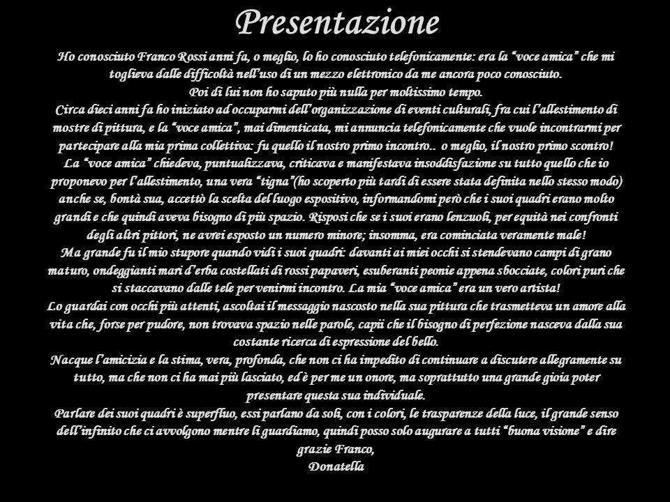 Presentazione Presentazione Ho conosciuto Franco Rossi anni fa, o meglio, lo ho conosciuto telefonicamente: era la voce amica che mi toglieva dalle difficoltà nell'uso di un mezzo elettronico da me ancora poco conosciuto.