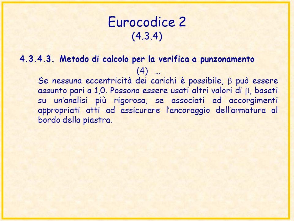 Eurocodice 2 (4.3.4) 4.3.4.3. Metodo di calcolo per la verifica a punzonamento.