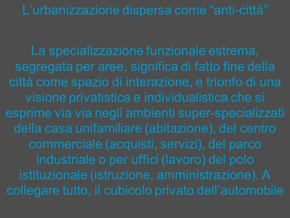L'urbanizzazione dispersa come anti-città