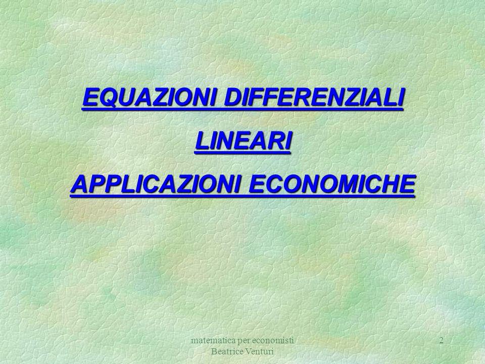 EQUAZIONI DIFFERENZIALI APPLICAZIONI ECONOMICHE