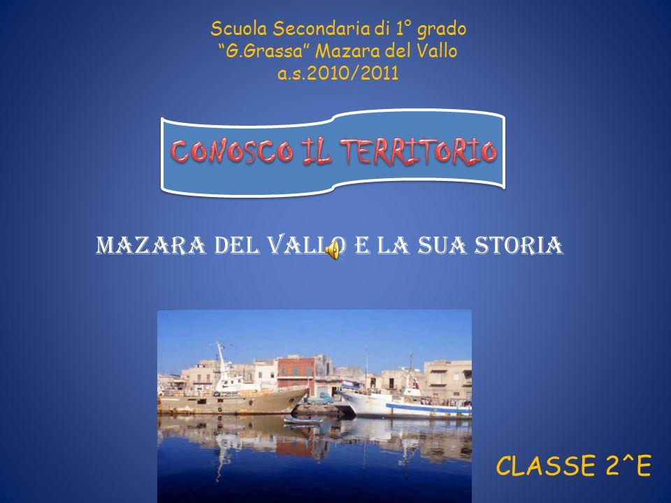 CONOSCO IL TERRITORIO MAZARA DEL VALLO E LA SUA STORIA CLASSE 2^E
