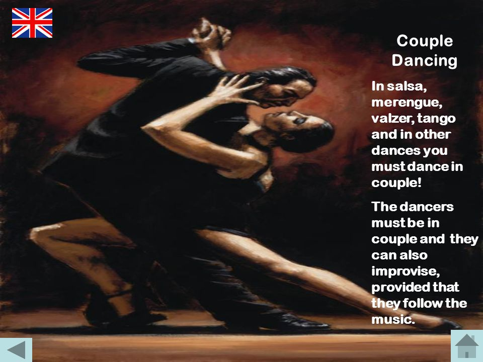 Couple DancingIn salsa, merengue, valzer, tango and in other dances you must dance in couple!