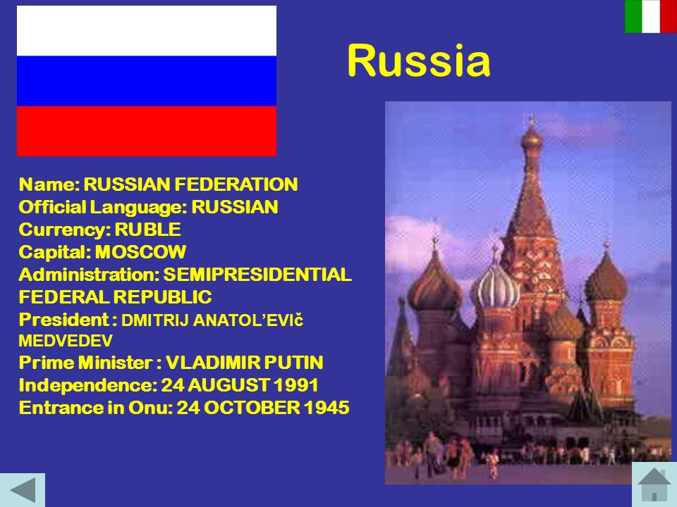 Russia Name: RUSSIAN FEDERATION Official Language: RUSSIAN