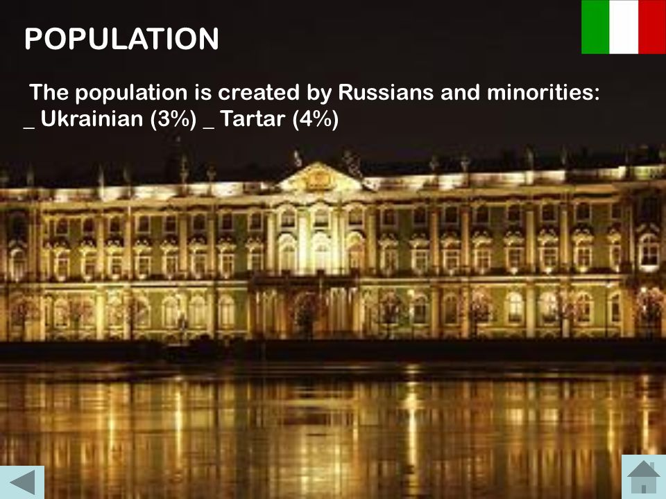POPULATION The population is created by Russians and minorities: