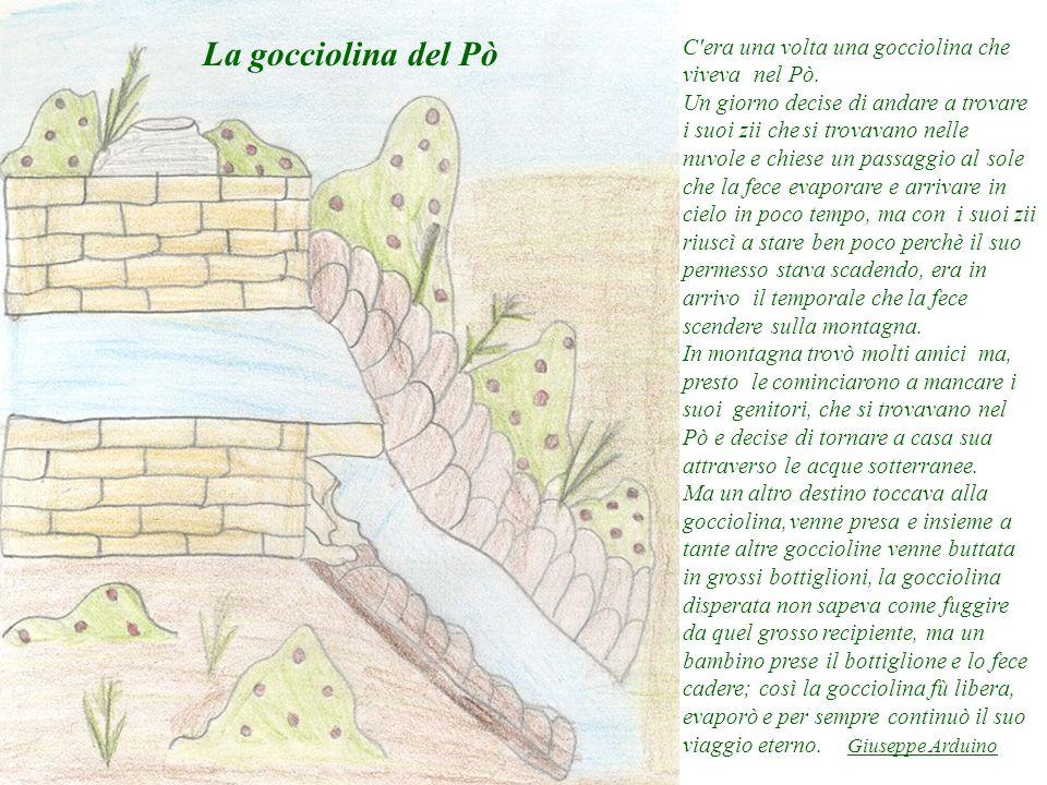 La gocciolina del Pò C era una volta una gocciolina che viveva nel Pò.