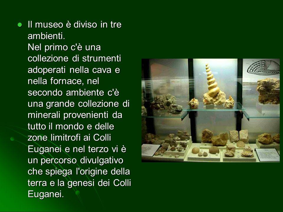 Il museo è diviso in tre ambienti