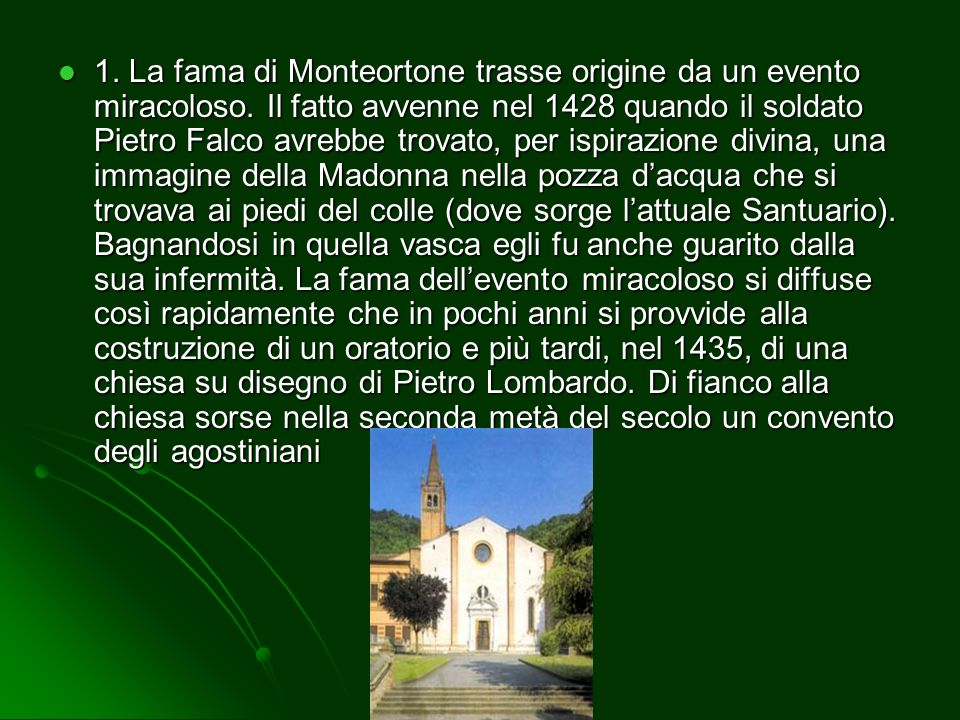 1. La fama di Monteortone trasse origine da un evento miracoloso